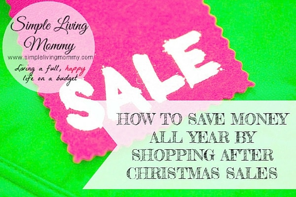 Save Money All Year by Shopping After Christmas Sales!