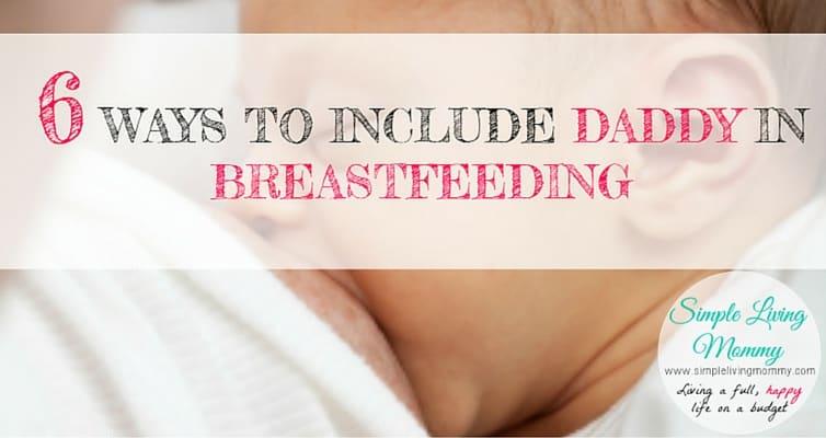 6 Ways to Include Daddy in Breastfeeding