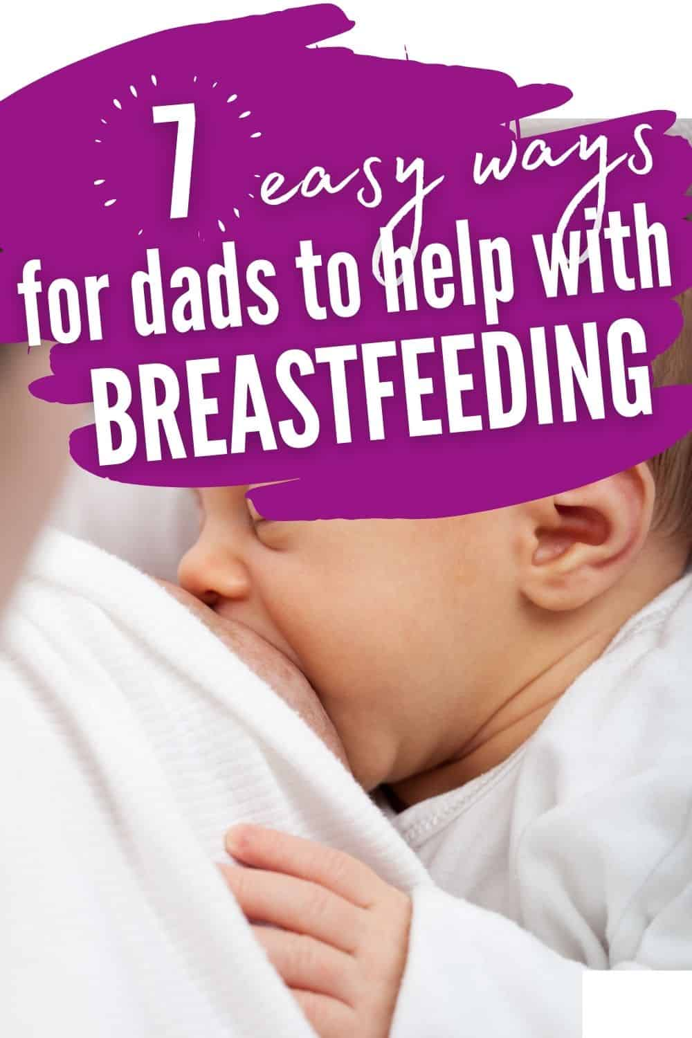 how can dads help with breastfeeding