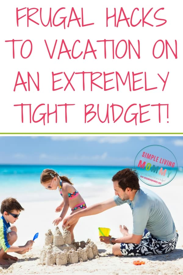 Vacation on a budget - Even if you're on an extremely tight budget, frugal travel IS possible.  These hacks will save your wallet and your budget family vacation plans!