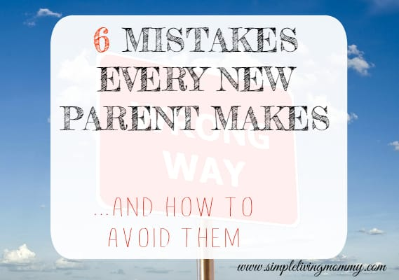 6 Mistakes Every New Parent Makes and How to Avoid Them