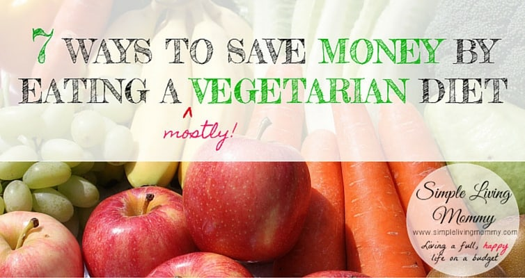 7 Ways To Save Money by Eating a Vegetarian Diet