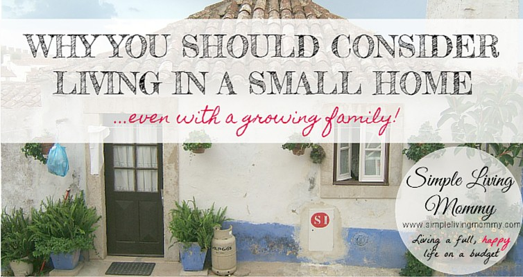 Do you think you and your family need more space? This article makes great points about why you should live in a small home, even with a growing family!