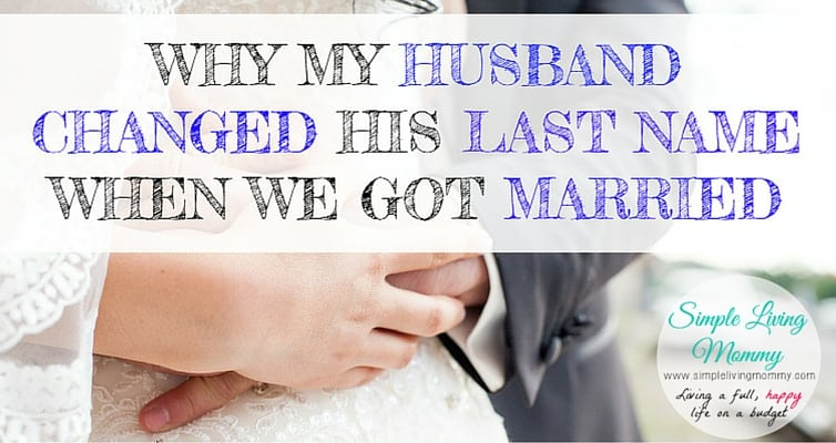 Most wives change their last names when they get married, but for this blogger and her husband, that just wasn't an option. She describes their very personal reasons for her husband changing his last name too!