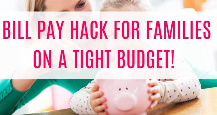 Money hack for families on a tight budget – This budget hack will help you save money on bills by teaching you how to pay your bills strategically instead of draining your bank account all at once. This saved our family budget!