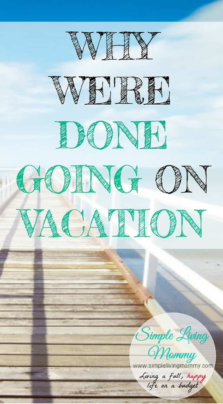 Does it ever feel like you need a vacation to recover from your vacation? This mom made the drastic decision to stop going on vacation after a trip from hell.