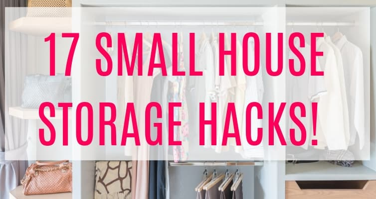 Small house storage hacks - storage ideas for small kitchens, small bedrooms, and small bathrooms - even with kids!