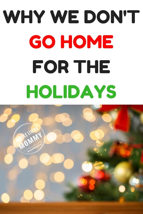 Already dreading the holidays and the family drama that goes with it?  Make it a rule that you don't go home for the holidays and reclaim special moments with your own family!