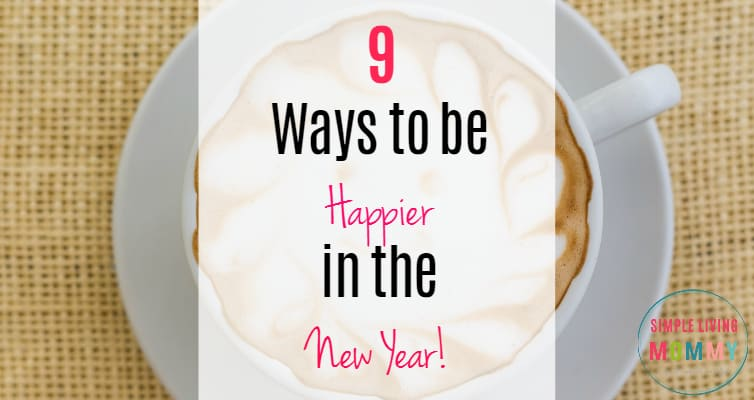 Looking to be a happier, more positive person in the New Year? These 9 quick tips won't take any extra time out of your day and they actually work! My favorite is number 6!