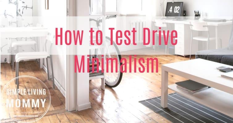 How to Test Drive Minimalism