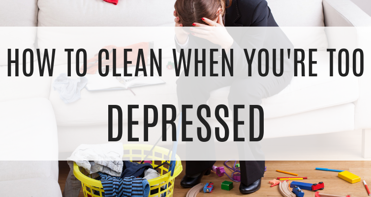 Struggling with depression and feel like your house is falling apart around you? Learn how to clean when you're too depressed with these simple steps!
