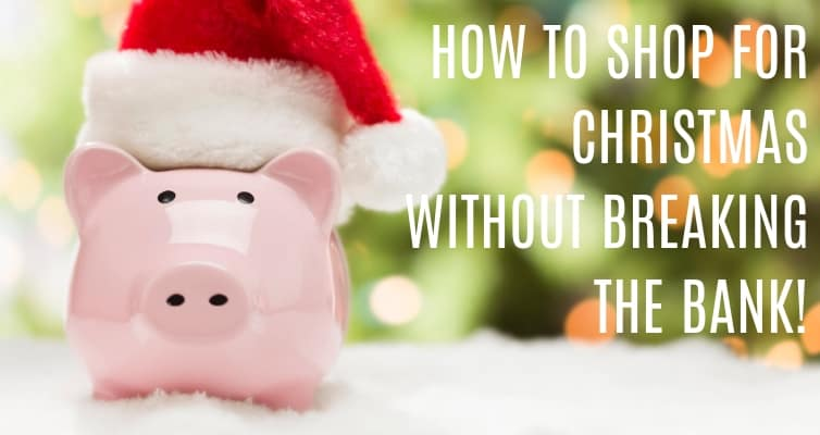 How to Christmas Shop on a Tight Budget