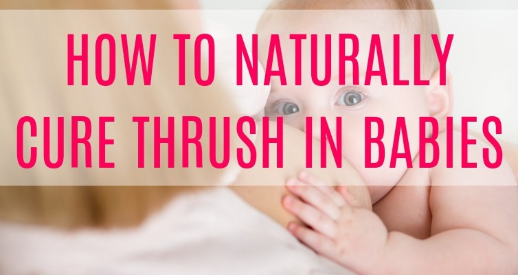how to naturally cure thrush in babies
