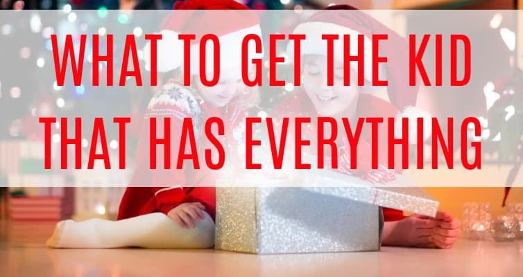 Unique Christmas Gifts for Kids – What to Buy the Kid that Has Everything