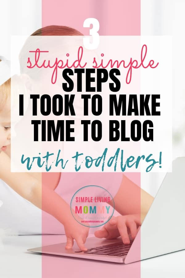 How to find time to blog with young kids!  These time management tips for new bloggers will show you how to maintain your house and grow your blog without neglecting your kids!