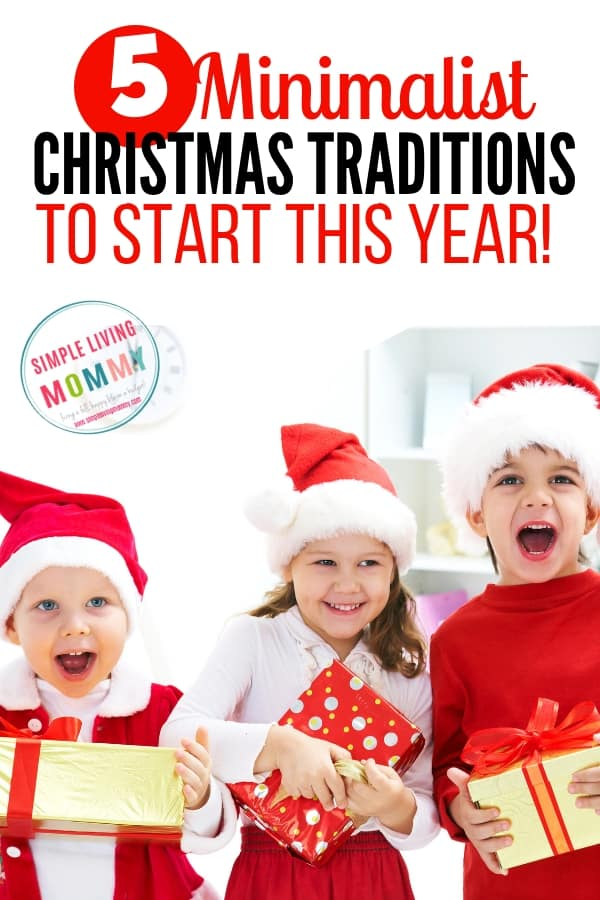 How to have a minimalist Christmas with kids - Yes it IS possible! These minimalist Christmas gift ideas and traditions to begin with your family will help you start your new year with less clutter and more memories!