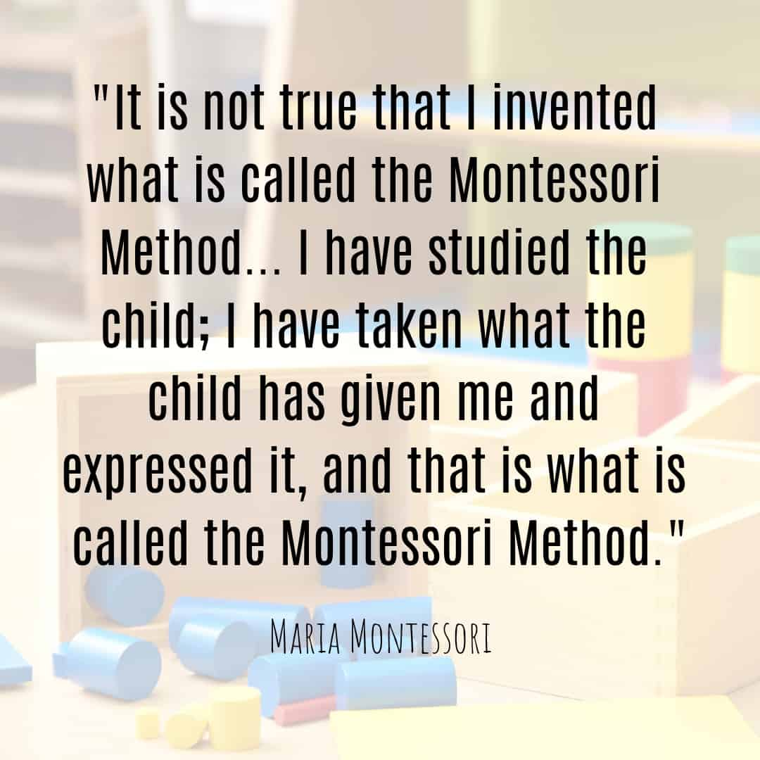 Maria Montessori Quote it is not true that I invented what is called the Montessori method...
