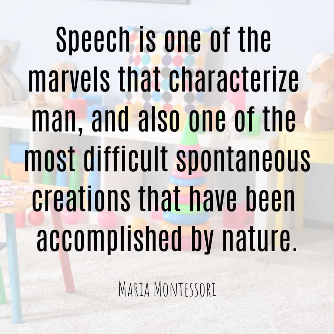Maria Montessori Quote speech is one of the marvels that characterize man...
