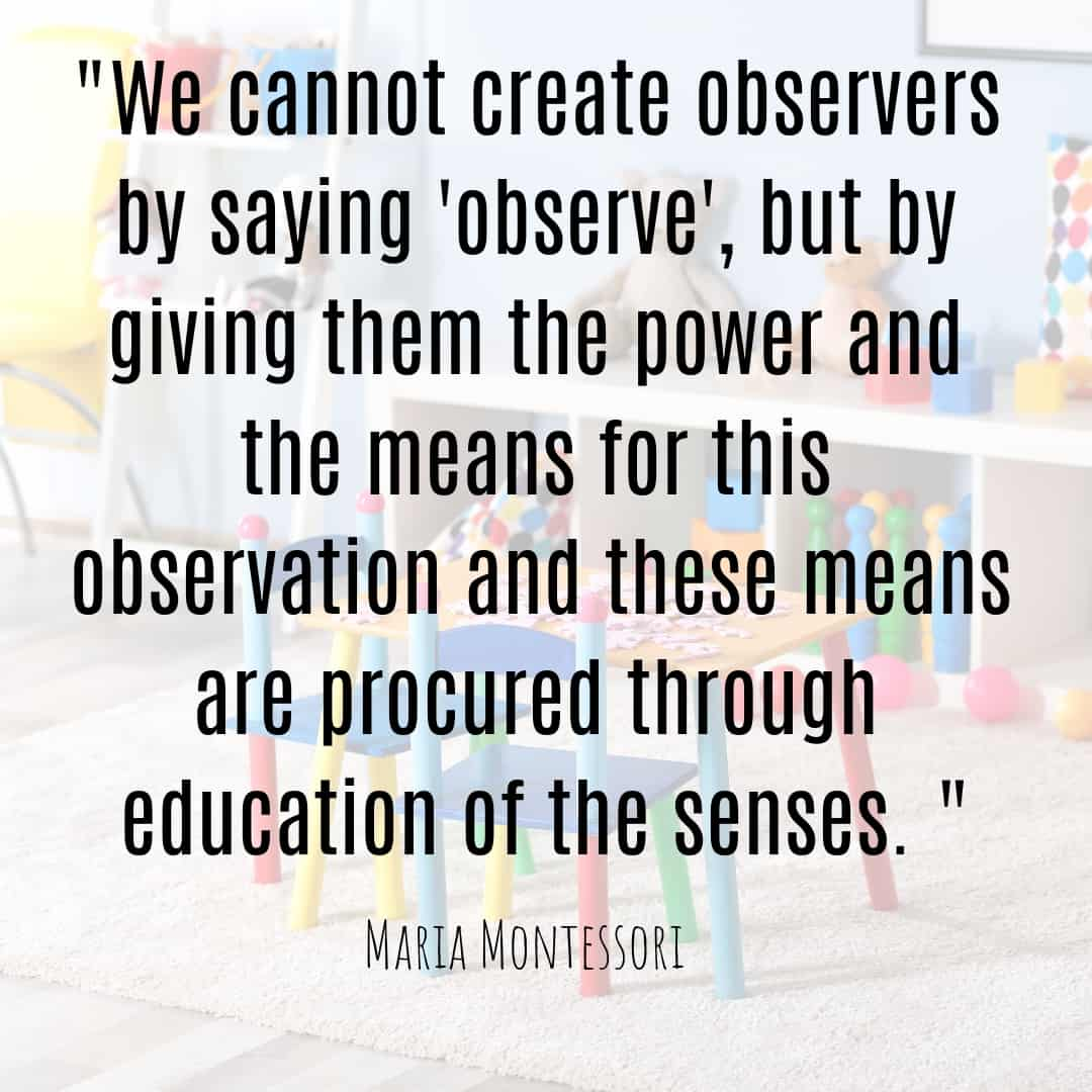 "Maria Montessori Quote we cannot create observers by saying ""observe"""