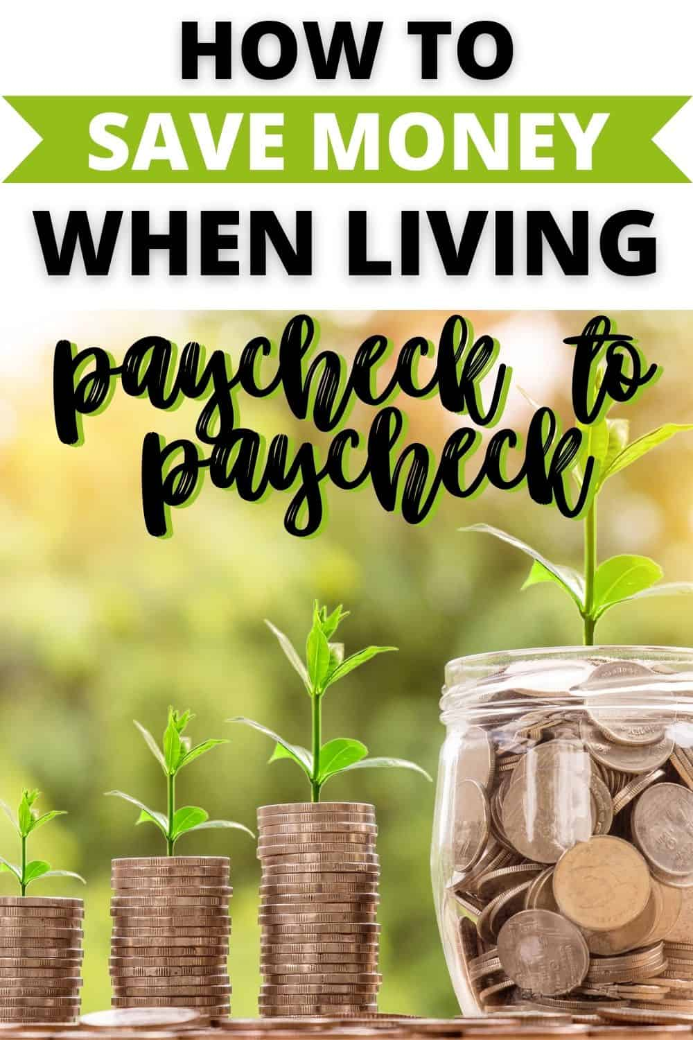 how to save money when living paycheck to paycheck