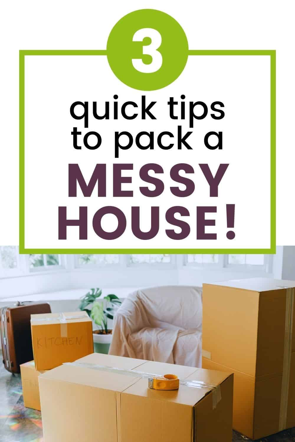 quick tips to pack a messy house