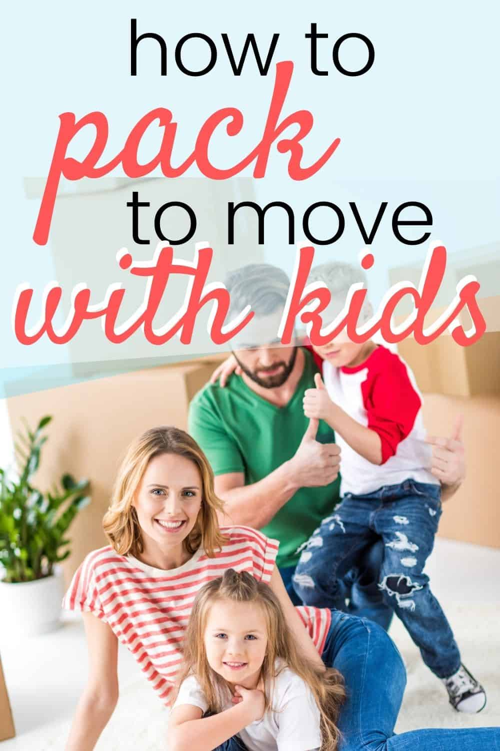 how to pack to move with kids